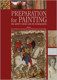 Preparation for Paintings: The Artist's Choice and Its Consequences - Joyce Townsend, Jacqueline Ridge, Tiarna Doherty, Gunnar Heydenreich