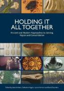 Holding It All Together: Ancient and Modern Approaches to Joining, Repair and Consolidation