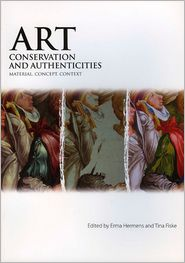 Art, Conservation and Authenticities: Material, Concept, Context - Erma Hermens (Editor), Tina Fiske (Editor)