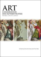Art, Conservation and Authenticities: Material, Concept, Context