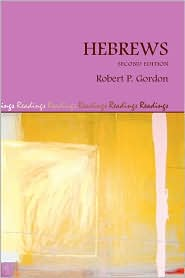 Hebrews, Second Edition - Robert P. Gordon
