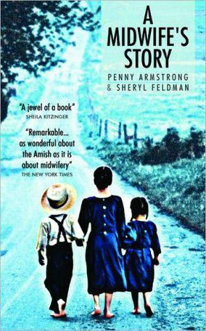 Midwife's Story - Penny Armstrong, Sheryl Feldman