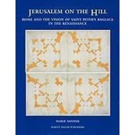 Jerusalem on the Hill: Rome and the Vision of St. Peter's in the Renaissance - Marie Tanner