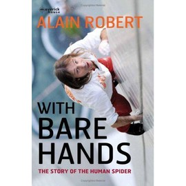 With Bare Hands - Alain Robert