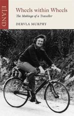 Wheels Within Wheels - Dervla Murphy