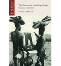 The Innocent Anthropologist - Nigel Barley