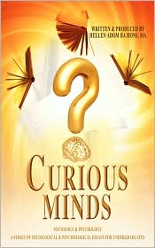 Curious Minds, A Series Of Sociological & Psychological Essays For Undergraduates - Hellen Adom