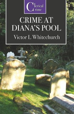 The Crime at Diana's Pool - Whitechurch, Victor L