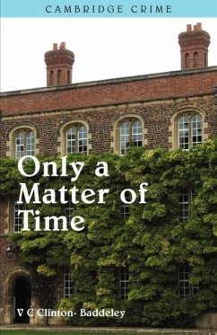 Only a Matter of Time - Clinton-Baddeley, V. C.