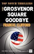Clifford, Francis: The Grosvenor Square Goodbye