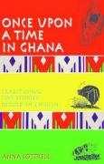 Once Upon a Time in Ghana: Traditional Ewe Stories Retold in English