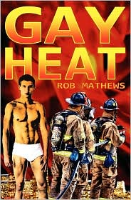 Gay Heat - Rob Mathews