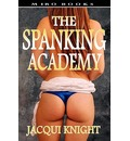 The Spanking Academy - Jacqui Knight