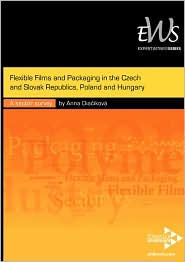 Flexible Films And Packaging In The Czech And Slovak Republics, Poland And Hungary - Anna Dia Ikov