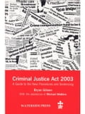 The Criminal Justice ACT 2003: A Guide to the New Procedures and Sentencing - Gibson, Bryan