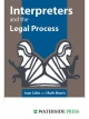 Interpreters and the Legal Process - Joan Colin;  Ruth Morris