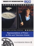 Images of Incarceration: Representations of Prison in Film and Television Drama - Wilson, David