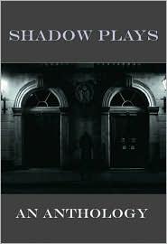 Shadow Plays: An Anthology - Megan Power (Editor), Scott Power Jones