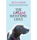 The Dog With Nine Lives - Della Galton