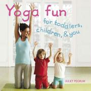 Yoga Fun for Toddlers, Children, & You