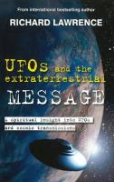 UFOs and the Extraterrestrial Message: A Spiritual Insight Into UFOs and Extraterrestrial Transmissions