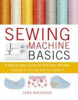 Sewing Machine Basics: A Step-By-Step Course for First-Time Stitchers [With Pattern(s)]