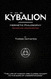 The Kybalion - Hermetic Philosophy - Revised and Updated Edition - Initiates, Three / Urquhart, Alasdair