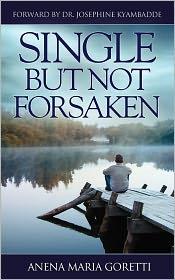 Single But Not Forsaken - Anena Maria Goretti