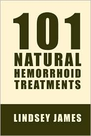 101 Natural Hemorrhoid Treatments - Lindsey James