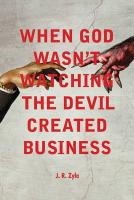 When God Wasn't Watching, the Devil Created Business