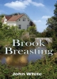 Brook Breasting - John White