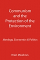 Communism and the Protection of the Environment - Brian Meadows
