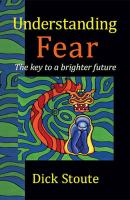 Understanding Fear: The Key to a Brighter Future