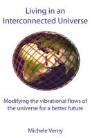 Living in an Interconnected Universe: Modifying the Vibrational Flows of the Universe for a Better Future