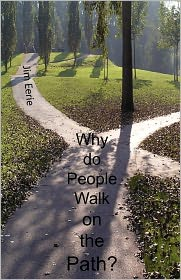 Why Do People Walk On The Path? - Jim Eerie