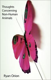 Thoughts Concerning Non-Human Animals - Ryan Orion