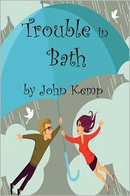Trouble In Bath - John Kemp