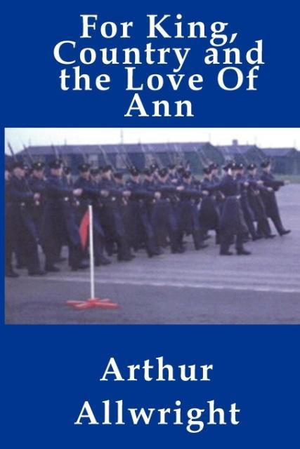 For King, Country and the Love of Ann als Taschenbuch von Arthur Allwright - YouWriteOn