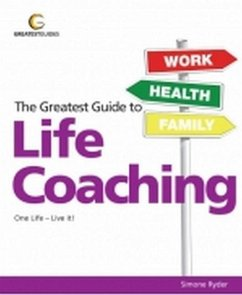 Greatest Guide to Life Coaching: One Life - Live It! - Ryder, Simone