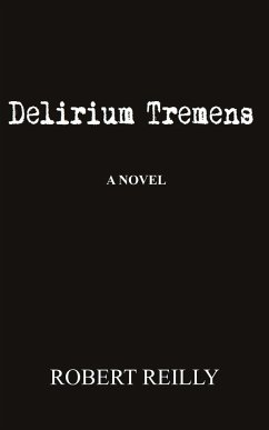 DELIRIUM TREMENS - Reilly, Robert