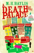 A Death at the Palace - M.H. Baylis