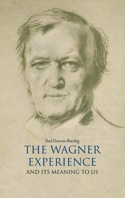 The Wagner Experience - Paul Dawson-Bowling