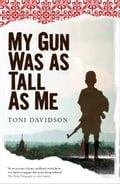 My Gun Was As Tall As Me - Toni Davidson