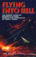 Flying into Hell - Rolfe, Mel