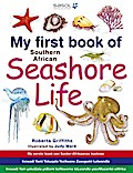 My First Book Of Southern African Seashore Life - Roberta Griffiths