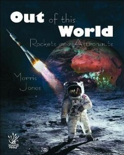 Out of This World: Rockets and Astronauts - Jones, Morris