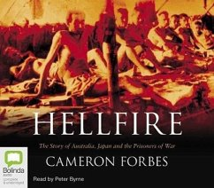 Hellfire: The Story of Australia, Japan and the Prisoners of War - Forbes, Cameron