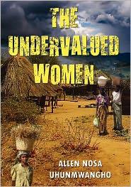 The Undervalued Women - Allen Nosa Uhunmwangho