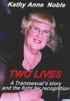 Two Lives: A Transsexual's Story and the Fight for Recognition
