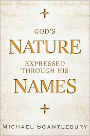 God's Nature Expressed Through His Names - Michael Scantlebury